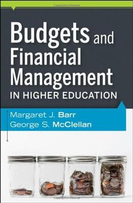 Budgets and Financial Management in Higher Education, by Barr, 2nd Edition 9780470616208