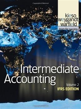 Intermediate Accounting, by Kieso, Volume 2: IFRS Edition 9780470616314