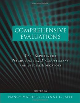 Comprehensive Evaluations: Case Reports for Psychologists, Diagnosticians, and Special Educators, by Mather 9780470617915