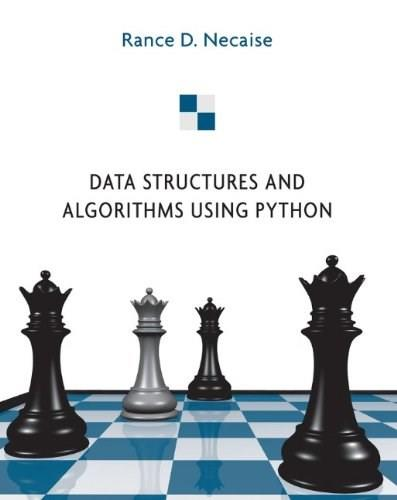 Data Structures and Algorithms Using Python, by Necaise 9780470618295