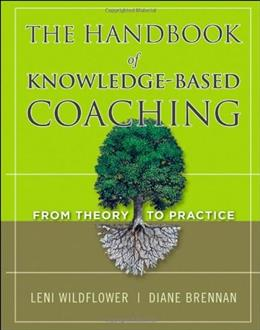 Handbook of Knowledge-Based Coaching: From Theory to Practice, by Wildflower 9780470624449