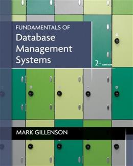 Fundamentals of Database Management Systems, by Gillenson, 2nd Edition 9780470624708