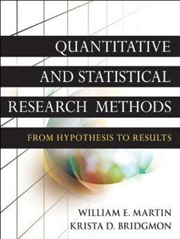 Quantitative and Statistical Research Methods: From Hypothesis to Results, by Martin 9780470631829
