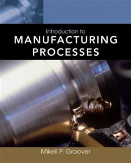 Introduction to Manufacturing Processes, by Groover PKG 9780470632284