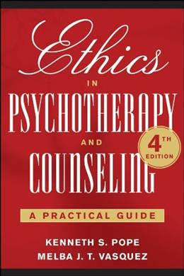 Ethics in Psychotherapy and Counseling: A Practical Guide, by Pope, 4th Edition 9780470633076