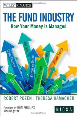 Fund Industry: How Your Money is Managed, by Pozen 9780470634257