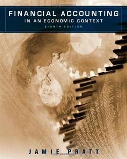 Financial Accounting in an Economic Context, by Pratt, 8th Edition 9780470635292