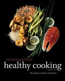 Techniques of Healthy Cooking, by The Culinary Institute of America, 4th Edition 9780470635438