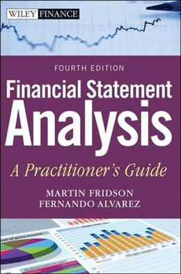Financial Statement Analysis: A Practitioners Guide, by Fridson, 4th Edition 9780470635605