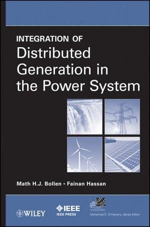 Integration of Distributed Generation in the Power System, by Bollen 9780470643372
