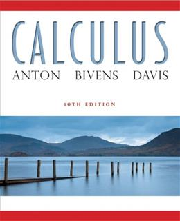 Calculus, by Anton, 10th Edition 9780470647721