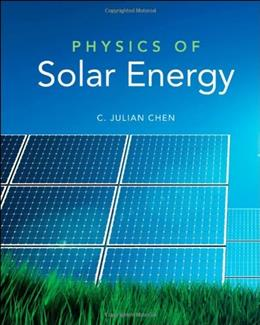 Physics of Solar Energy, by Chen 9780470647806