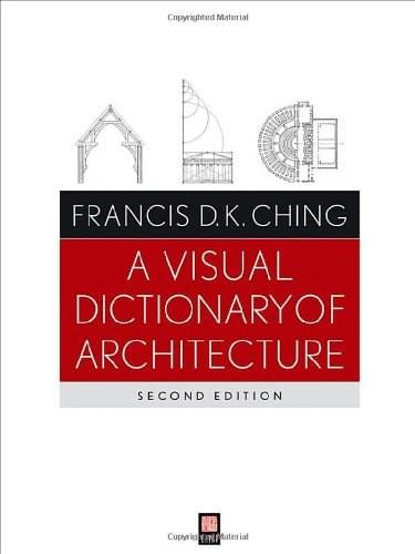 Visual Dictionary of Architecture, by Ching, 2nd Edition 9780470648858