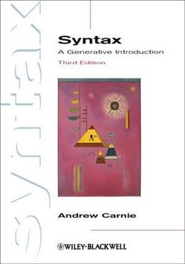 Syntax: A Generative Introduction, by Carnie, 3rd Edition 9780470655313