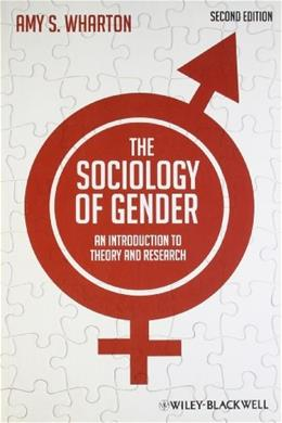 Sociology of Gender: An Introduction to Theory and Research, by Wharton, 2nd Edition 9780470655689