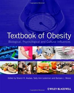 Textbook of Obesity: Biological, Psychological and Cultural Influences, by Akabas 9780470655887