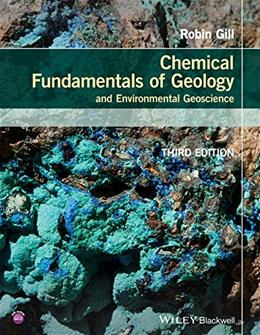 Chemical Fundamentals of Geology and Environmental Geoscience, by Gill, 3rd Edition 9780470656655