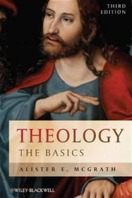 Theology: The Basics, by McGrath, 3rd Edition 9780470656754