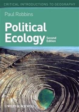 Political Ecology: A Critical Introduction, by Robbins, 2nd Edition 9780470657324