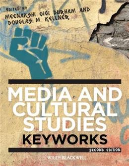 Media and Cultural Studies: Keyworks, by Durham, 2nd Edition 9780470658086