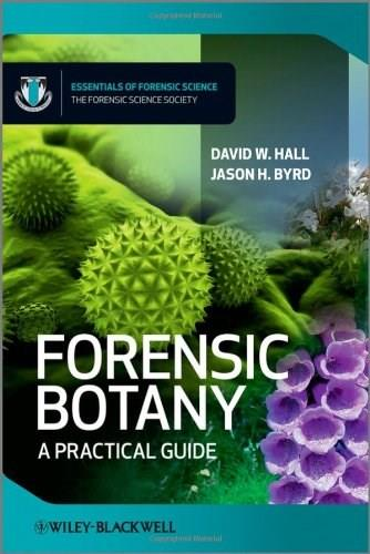 Forensic Botany: A Practical Guide (Essential Forensic Science) 9780470661239