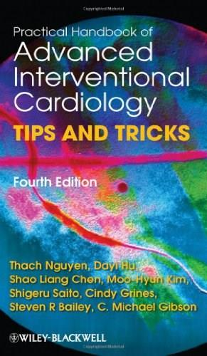 Practical Handbook of Advanced Interventional Cardiology: Tips and Tricks, by Nguyen, 4th Edition 9780470670477