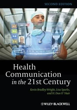 Health Communication in the 21st Century, by Wright, 2nd Edition 9780470672723