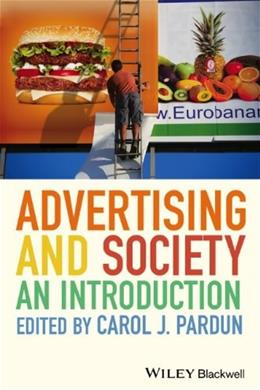 Advertising and Society: An Introduction, by Pardun, 2nd Edition 9780470673096