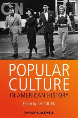 Popular Culture in American History, by Cullen, 2nd Edition 9780470673652