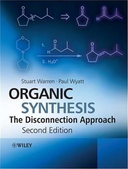 Organic Synthesis: The Disconnection Approach, by Warren, 2nd Edition 9780470712368