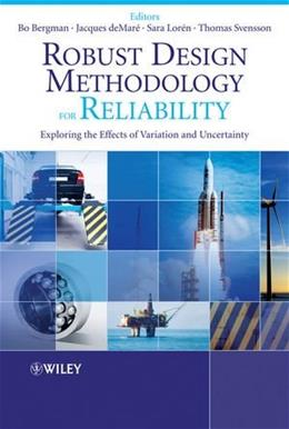Robust Design Methodology for Reliability: Exploring the Effects of Variation and Uncertainty 9780470713945