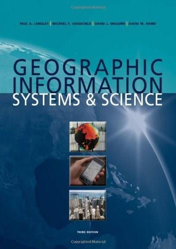 Geographic Information Systems and Science, by Longley, 3rd Edition 9780470721445