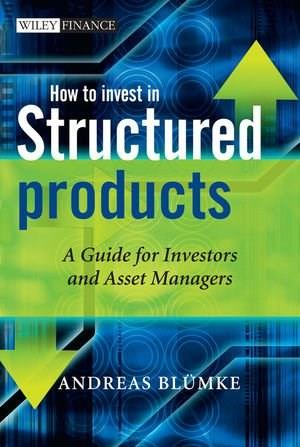 How to Invest in Structured Products, by Bluemke 9780470746790