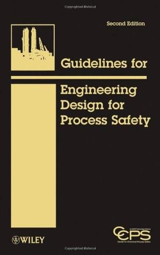 Guidelines for Engineering Design for Process Safety, by CCPS, 2nd Edition 9780470767726