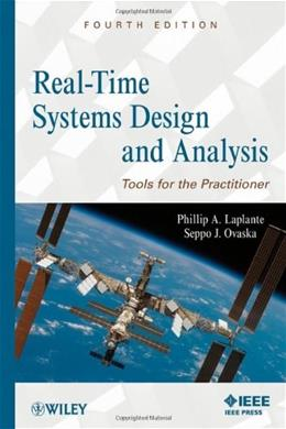 Real Time Systems Design and Analysis: Tools for the Practitioner, by  Laplante, 4th Edition 9780470768648
