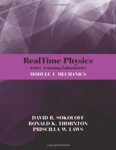 RealTime Physics Active Learning Laboratories Module 1 Mechanics, by Sokoloff, 3rd Edition 9780470768921