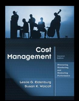 Cost Management: Measuring, Monitoring, and Motivating Performance, by Eldenburg, 2nd CUSTOM EDITION 9780470769423