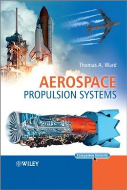 Aerospace Propulsion Systems, by Ward 9780470824979