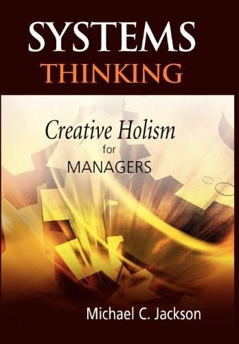 Systems Thinking: Creative Holism for Managers, by Jackson 9780470845226