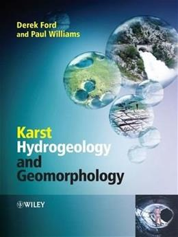 Karst Hydrogeology and Geomorphology, by Ford 9780470849972