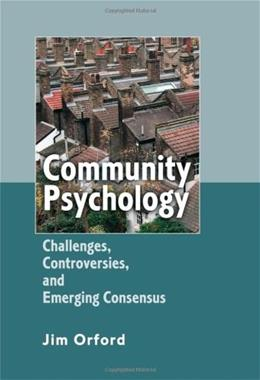 Community Psychology: Challenges, Controversies and Emerging Consensus, by Orford 9780470855942