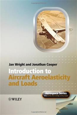 Introduction to Aircraft Aeroelasticity and Loads, by Wright 9780470858400