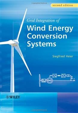Grid Integration of Wind Energy Conversion Systems, by Heier, 2nd Edition 9780470868997