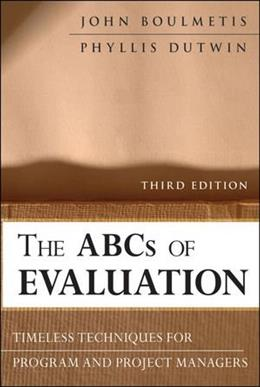 ABCs of Evaluation: Timeless Techniques for Program and Project Managers, by Boulmetis, 3rd Edition 9780470873540