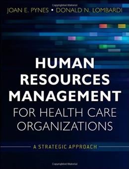 Human Resources Management for Health Care Organizations: A Strategic Approach, by Campbell, 8th Edition 9780470873557