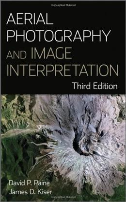 Aerial Photography and Image Interpretation, by Paine, 3rd Edition 9780470879382
