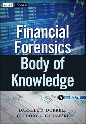 Financial Forensics Body of Knowledge, by Dorrell 9780470880852