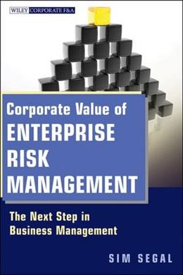 Corporate Value of Enterprise Risk Management: The Next Step in Business Management, by Segal 9780470882542