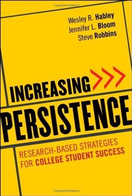 Increasing Persistence: Research-based Strategies for College Student Success, by Habley 9780470888438
