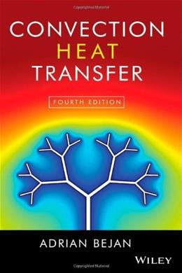 Convection Heat Transfer, by Bejan, 4th Edition 9780470900376